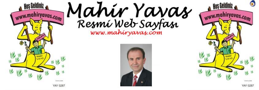MahirYavas.Com | Mahir Yavaş Resmi Web Sitesi | Mahir Yavaş Official Web Site